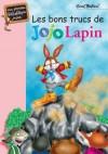 Jojo lapin - Les bons trucs de Jojo Lapin  - BLYTON Enid - Libristo