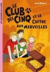 Le club des Cinq et le coffre aux merveilles - Les Cinq passent l'été à la ferme des Trois-Pignons. - Enid Blyton - Roman, jeunesse, à partir de 7 ans - BLYTON Enid - Libristo