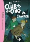 Le club des Cinq va camper  - Enid Blyton -  Roman, jeunesse, à partir de 9 ans - BLYTON Enid - Libristo