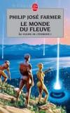 Le fleuve de l'éternité Tome 1 : Le monde du fleuve   -   Philip José Farmer - Science fiction - FARMER Philip José - Libristo