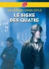 Le Signe des Quatre - Mlle Morstan demande à Sherlock Holmes d'enquêter sur son père disparu voilà dix ans - Sir Arthur Conan Doyle - Roman, jeunesse - DOYLE (Sir) Arthur Conan - Libristo
