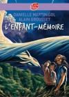 L'Enfant-Mémoire  -   Danielle Martinigol, Alain Grousset -  Roman, sicence fiction - GROUSSET Alain, MARTINIGOL Danielle - Libristo