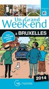 Un grand week-end à Bruxelles 2014  - Loisirs, vacances, Belgique, Euirope du Nord - Collectif - Libristo