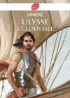 Ulysse et l'Odyssée - Dix années de guerre ont permis à Ulysse, roi d'Ithaque, de prouver sa vaillance et sa ruse - Homère -  Martine Laffon - Classique, jeunesse, 9 ans - HOMERE - Libristo