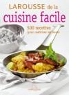 Larousse de la cuisine facile - 500 recettes faciles et savoureuses pour apprendre en cuisinant. - Cuisine - Collectif - Libristo