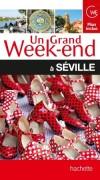 Un grand week-end à Séville  2013 - 1 plan détachable - Vacances, loisirs, Espagne, Europe du Sud - Collectif - Libristo