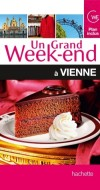 Un grand week-end à Vienne - Vacances, loisirs, Autriche, Europe Centrale - Collectif - Libristo