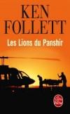 Les Lions du Panshir -   Jane, jeune étudiante anglaise qui vit à Paris, découvre que l'homme de sa vie, un Américain du nom d'Ellis, n'est pas le poète sans le sou qu'il prétend être, mais un agent de la CIA  - Ken Follet -  Thriller - Follett Ken - Libristo
