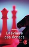Bréviaire des échecs - Tartakover -  Jeux, loisirs, pratique - TARTAKOVER - Libristo