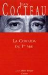 La corrida du 1er mai   -  Jean Cocteau - Documents - Cocteau Jean - Libristo
