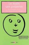 Les maths sans problèmes -  Ou comment éviter d'en dégoûter son écolier  ! - Michelle Bacquet -  Mathématiques, sciences, éducation - BACQUET Milchelle - Libristo